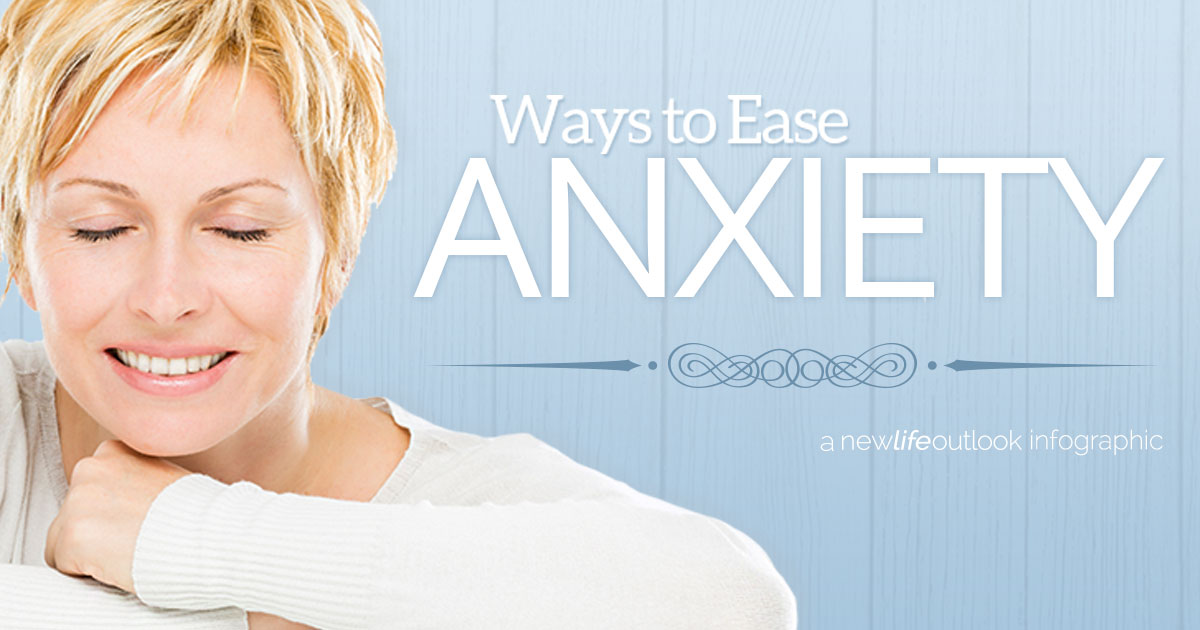 how to ease anxiety infographic: New Life Outlook Anxiety Infographic
